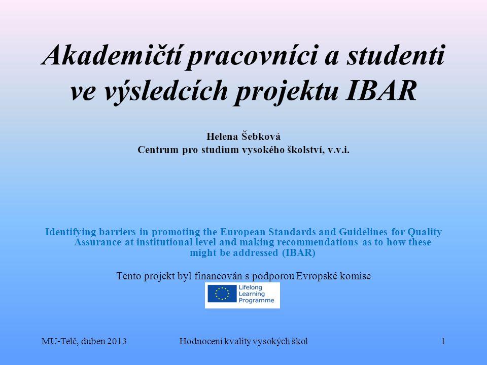 Akademičtí pracovníci a studenti ve výsledcích projektu IBAR Helena Šebková Centrum pro studium vysokého školství, v.v.i.