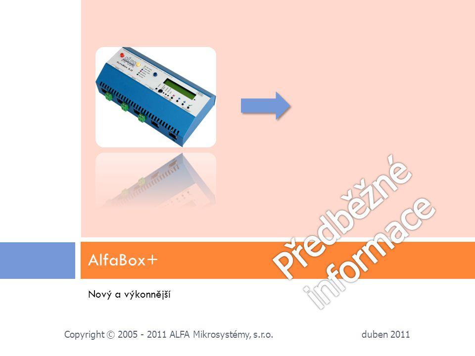 Předběžné informace AlfaBox+ Nový a výkonnější