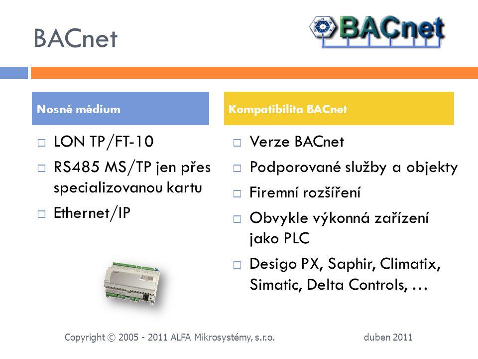 BACnet LON TP/FT-10 RS485 MS/TP jen přes specializovanou kartu