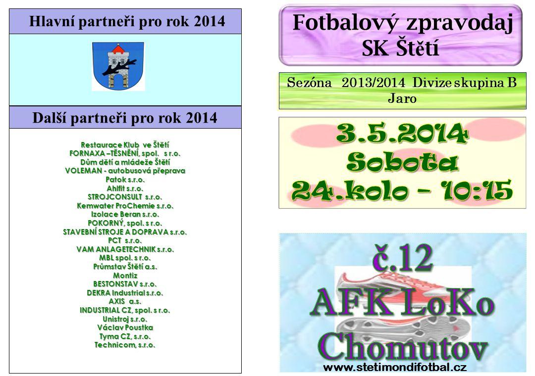 č.12 AFK LoKo Chomutov 3.5.2014 Sobota 24.kolo – 10:15