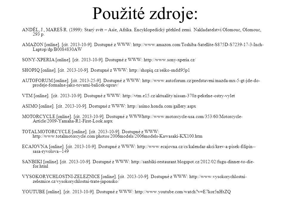 Použité zdroje: ANDĚL, J., MAREŠ R. (1999): Starý svět – Asie, Afrika. Encyklopedický přehled zemí. Nakladatelství Olomouc, Olomouc, 293 p.