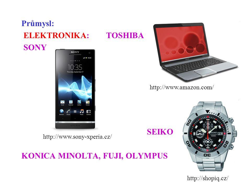 Průmysl: ELEKTRONIKA: TOSHIBA SONY SEIKO KONICA MINOLTA, FUJI, OLYMPUS