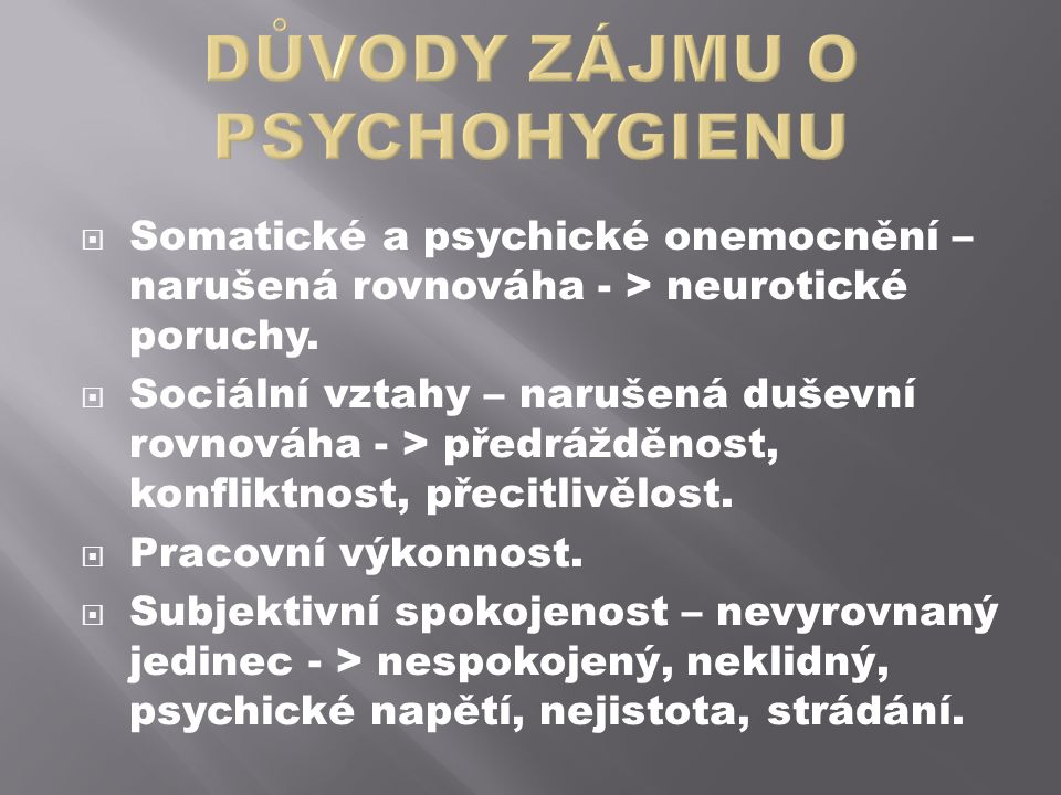 DŮVODY ZÁJMU O PSYCHOHYGIENU