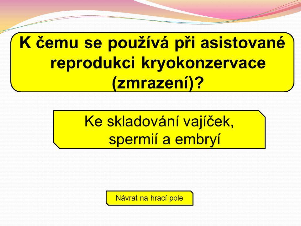 K čemu se používá při asistované reprodukci kryokonzervace (zmrazení)