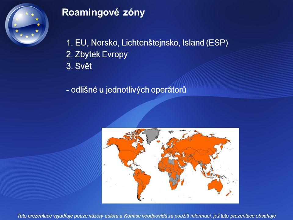 Roamingové zóny 1. EU, Norsko, Lichtenštejnsko, Island (ESP)