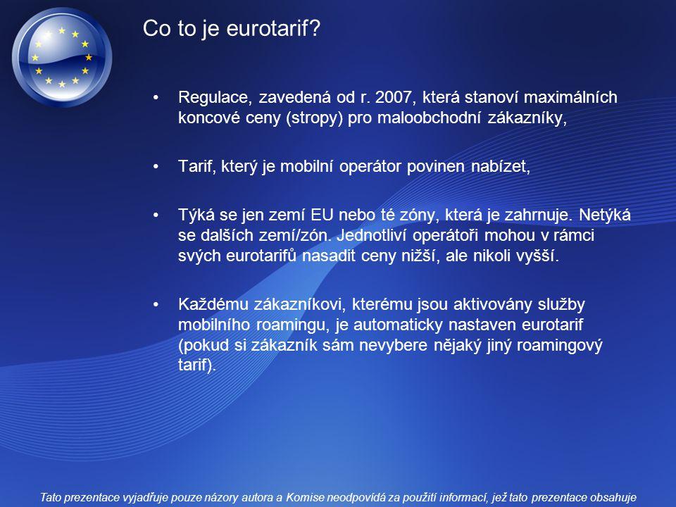 Co to je eurotarif Regulace, zavedená od r. 2007, která stanoví maximálních koncové ceny (stropy) pro maloobchodní zákazníky,