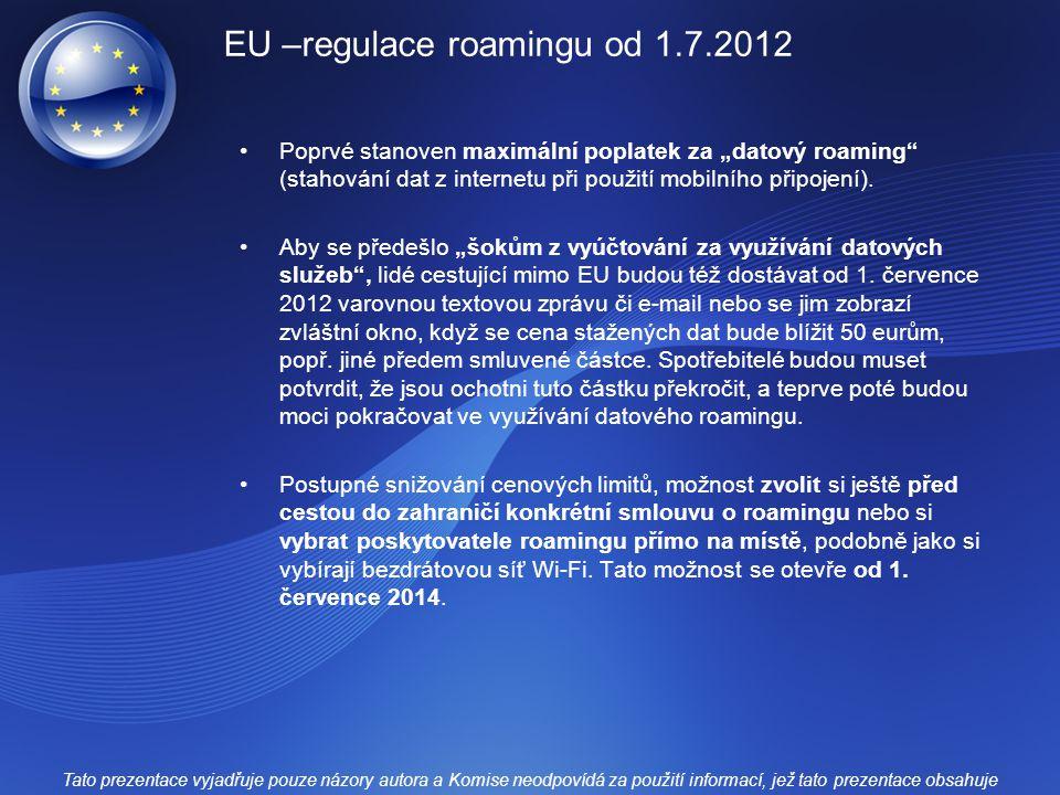 EU –regulace roamingu od 1.7.2012