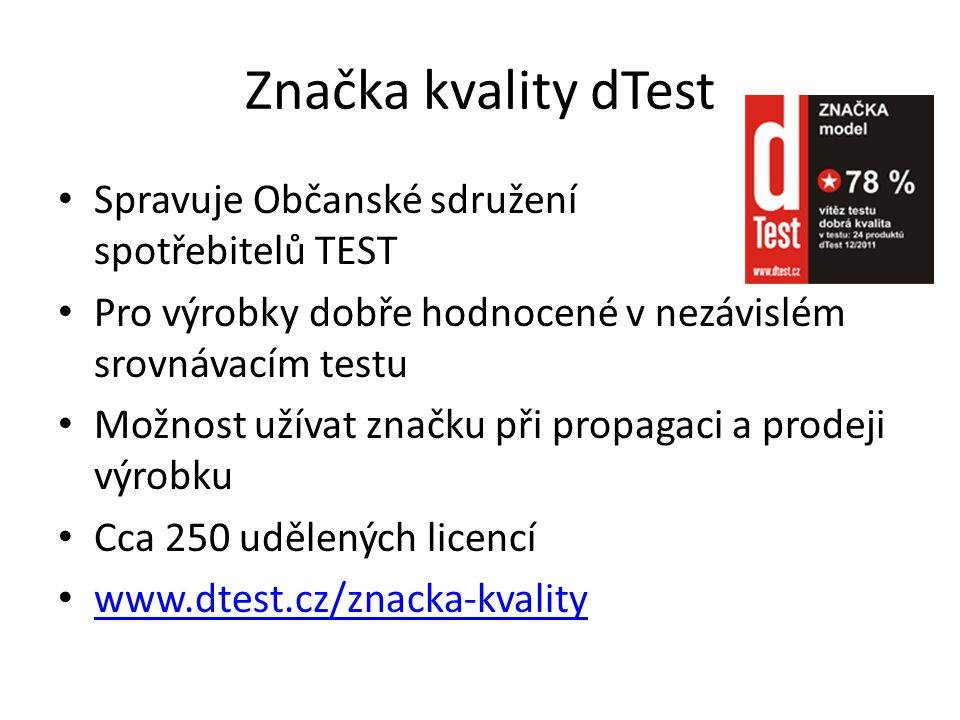 Značka kvality dTest Spravuje Občanské sdružení spotřebitelů TEST