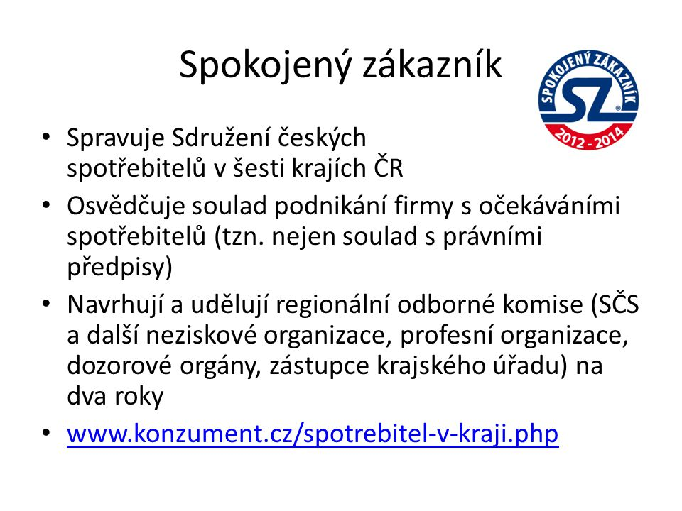 Spokojený zákazník Spravuje Sdružení českých spotřebitelů v šesti krajích ČR.