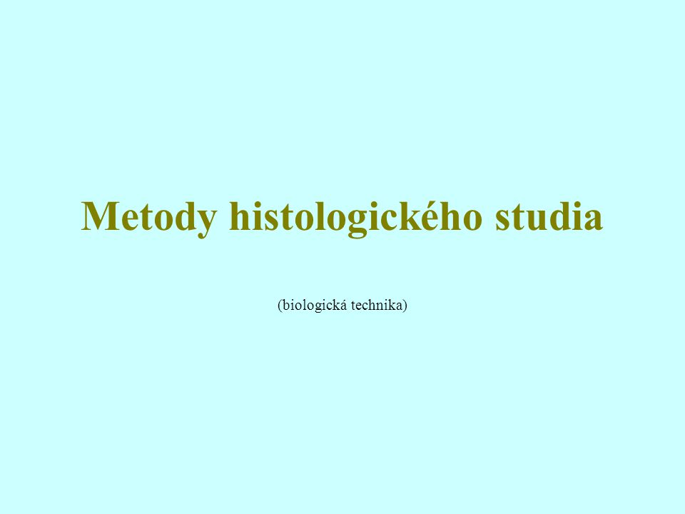 Metody histologického studia
