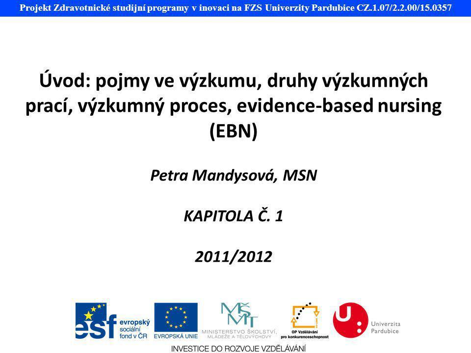 Projekt Zdravotnické studijní programy v inovaci na FZS Univerzity Pardubice CZ.1.07/2.2.00/15.0357