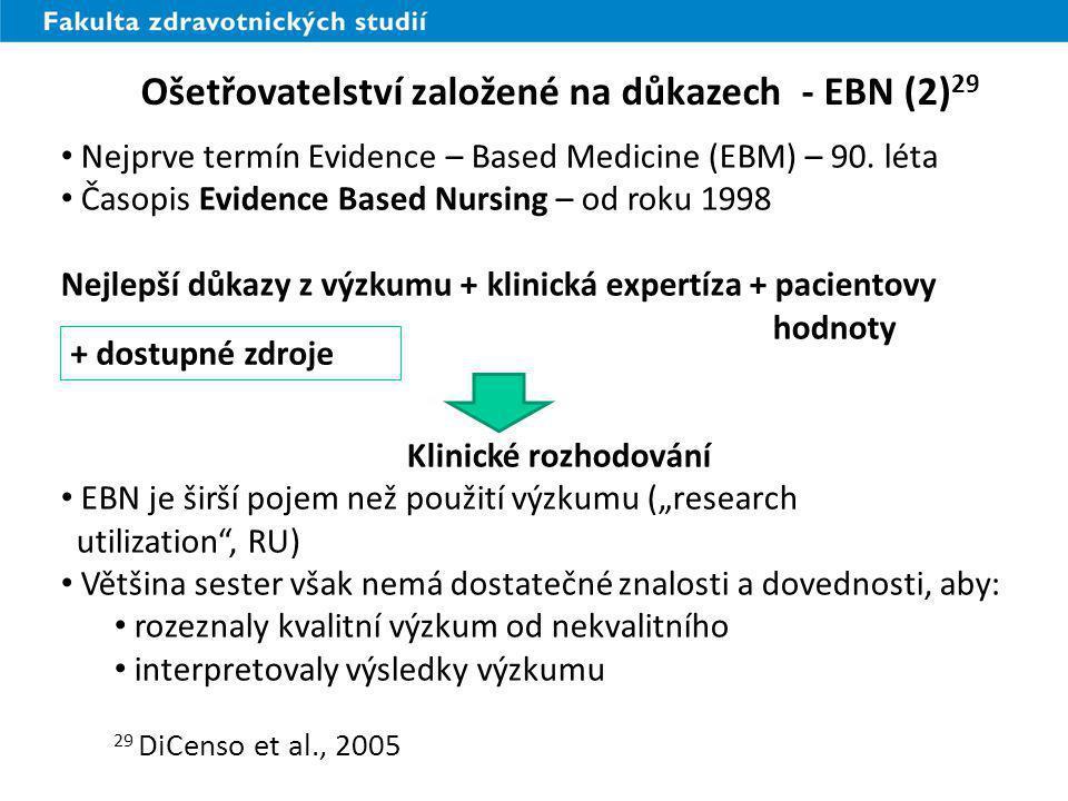 Ošetřovatelství založené na důkazech - EBN (2)29
