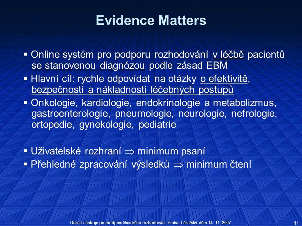 Evidence Matters Online systém pro podporu rozhodování v léčbě pacientů se stanovenou diagnózou podle zásad EBM.