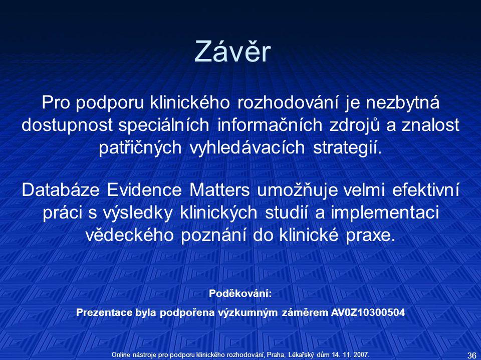 Prezentace byla podpořena výzkumným záměrem AV0Z10300504