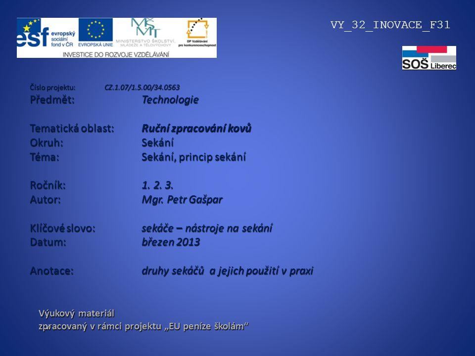 Tematická oblast: Ruční zpracování kovů Okruh: Sekání