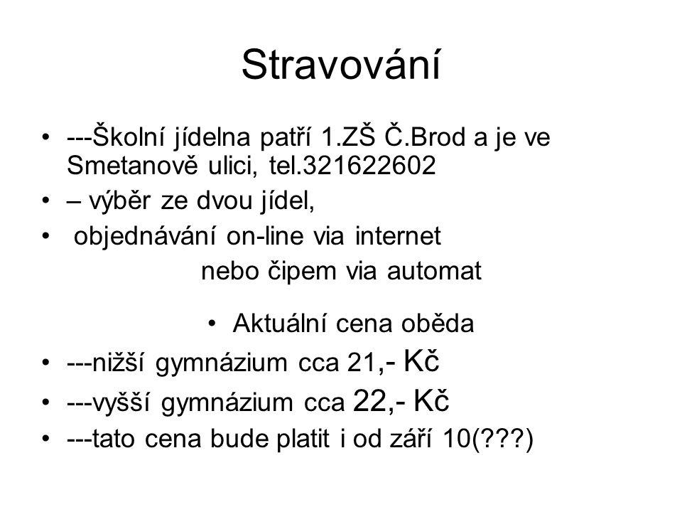 Stravování ---Školní jídelna patří 1.ZŠ Č.Brod a je ve Smetanově ulici, tel.321622602. – výběr ze dvou jídel,