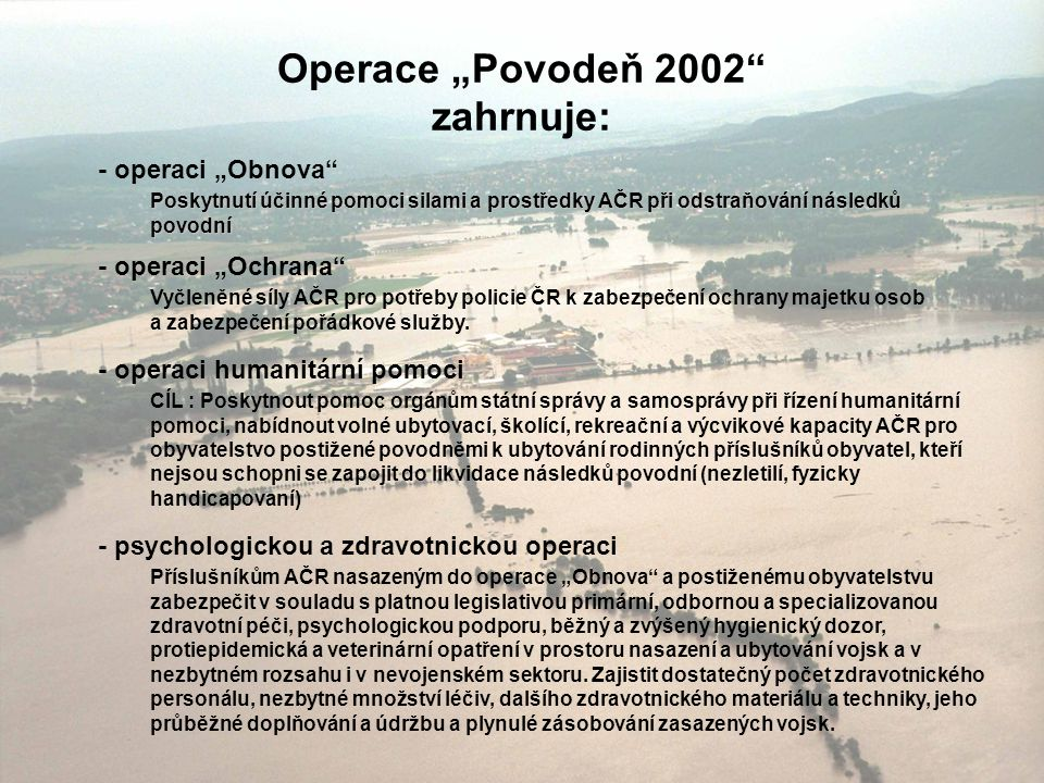 "Operace ""Povodeň 2002 zahrnuje:"