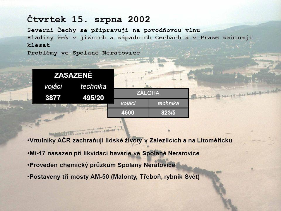 Čtvrtek 15. srpna 2002 ZASAZENÉ vojáci technika 3877 495/20