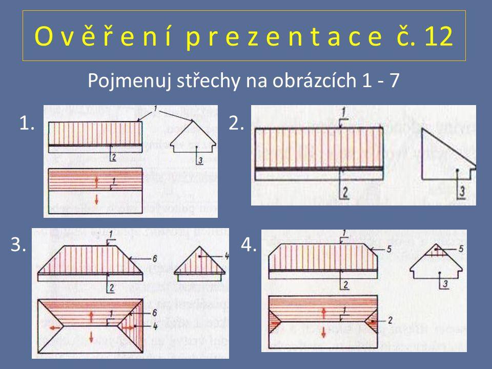Pojmenuj střechy na obrázcích 1 - 7