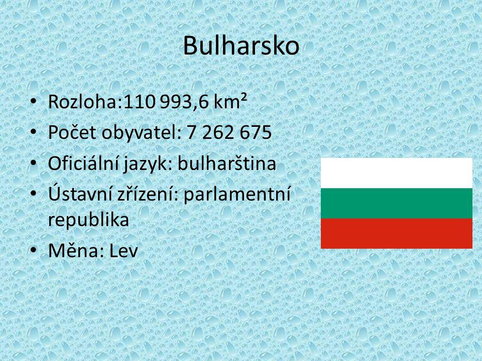 Bulharsko Rozloha:110 993,6 km² Počet obyvatel: 7 262 675