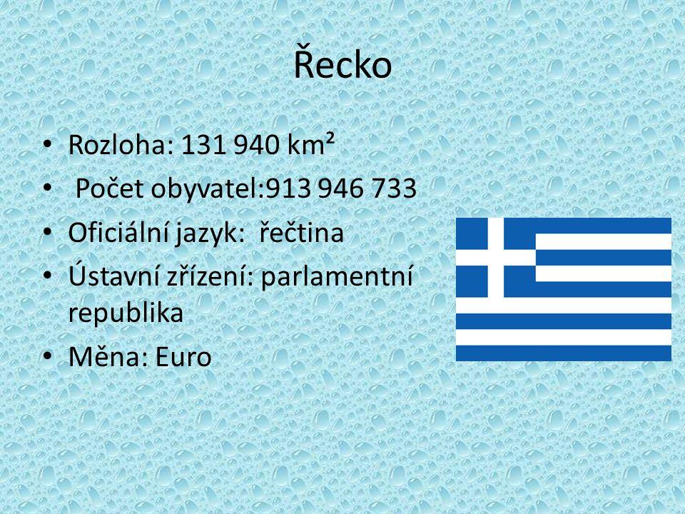 Řecko Rozloha: 131 940 km² Počet obyvatel:913 946 733