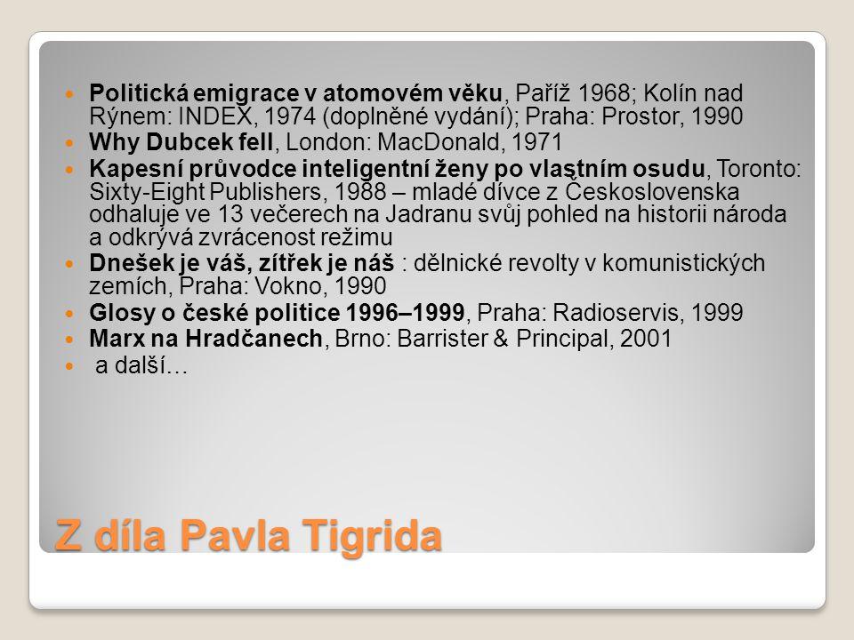 Politická emigrace v atomovém věku, Paříž 1968; Kolín nad Rýnem: INDEX, 1974 (doplněné vydání); Praha: Prostor, 1990