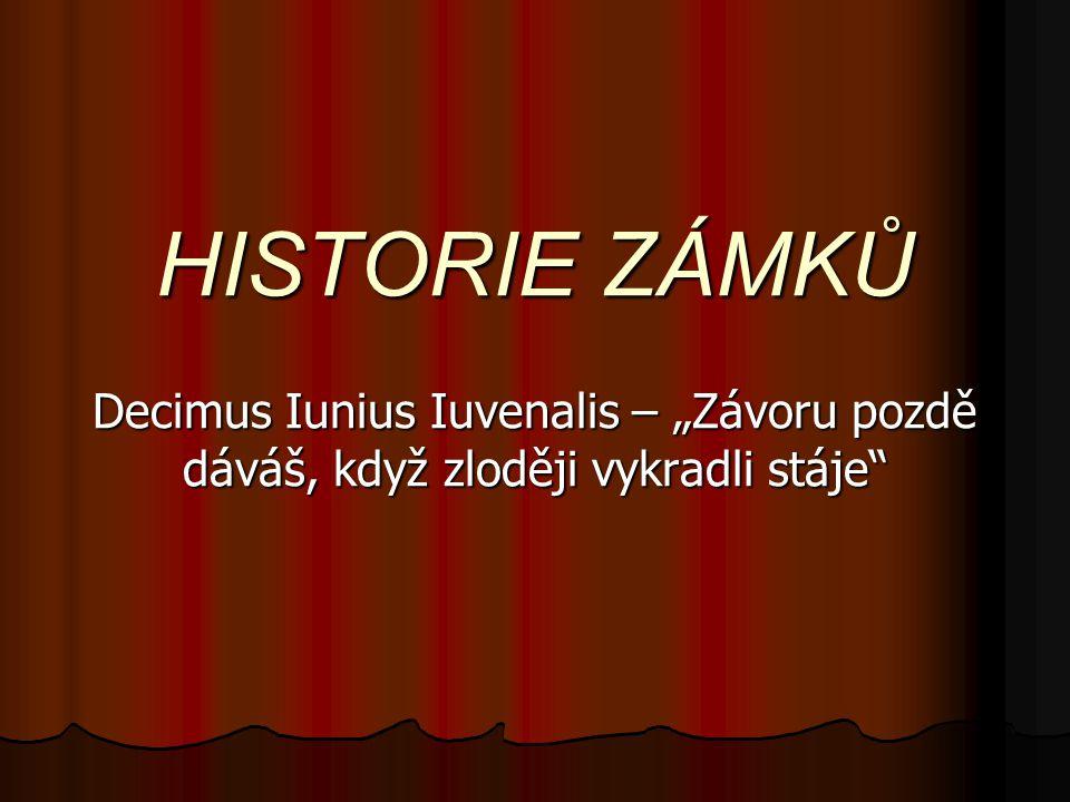 """HISTORIE ZÁMKŮ Decimus Iunius Iuvenalis – """"Závoru pozdě dáváš, když zloději vykradli stáje"""