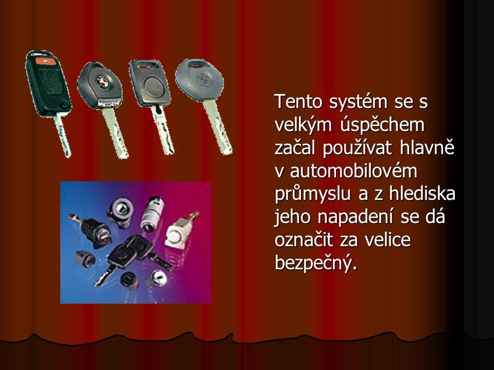 Tento systém se s velkým úspěchem začal používat hlavně v automobilovém průmyslu a z hlediska jeho napadení se dá označit za velice bezpečný.
