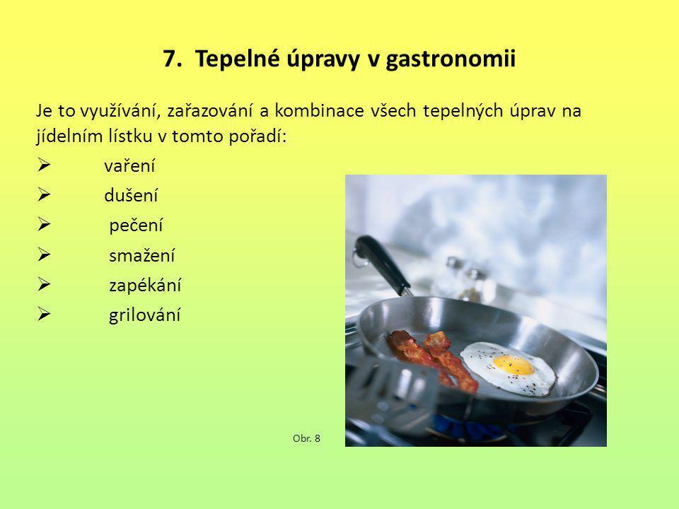 7. Tepelné úpravy v gastronomii