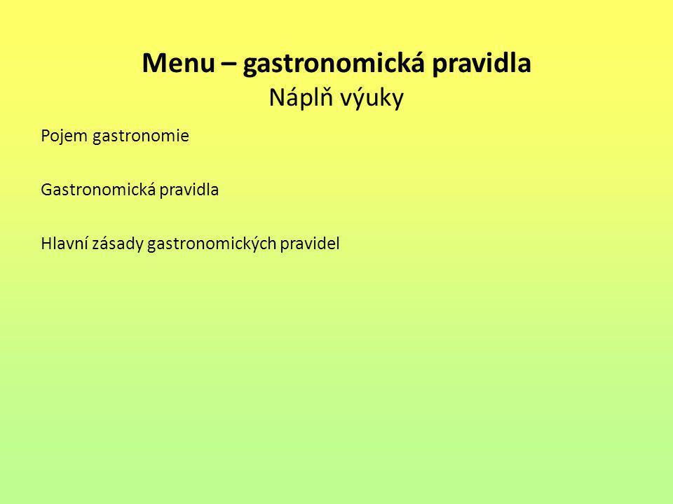 Menu – gastronomická pravidla Náplň výuky