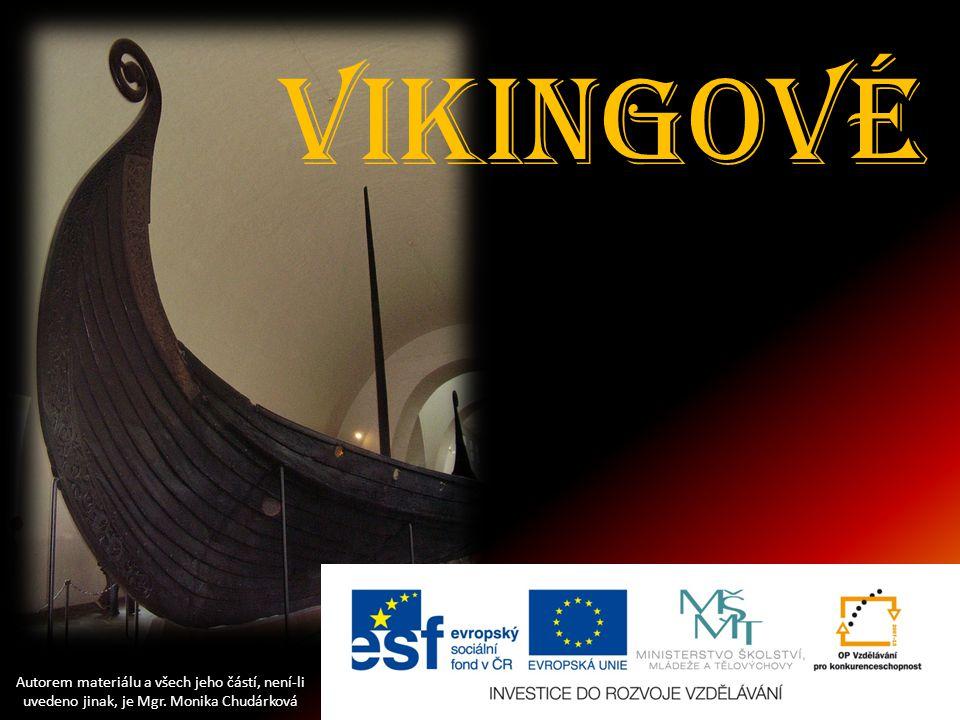 Vikingové vikingové. Autorem materiálu a všech jeho částí, není-li uvedeno jinak, je Mgr.