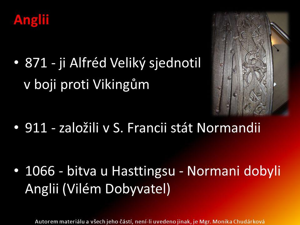 871 - ji Alfréd Veliký sjednotil v boji proti Vikingům