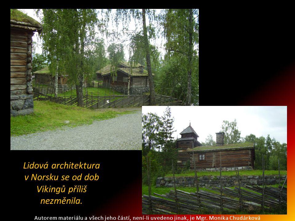 Lidová architektura v Norsku se od dob Vikingů příliš nezměnila.