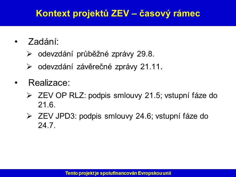 Kontext projektů ZEV – časový rámec