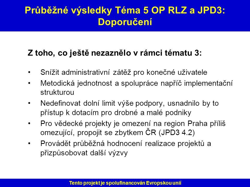 Průběžné výsledky Téma 5 OP RLZ a JPD3: Doporučení