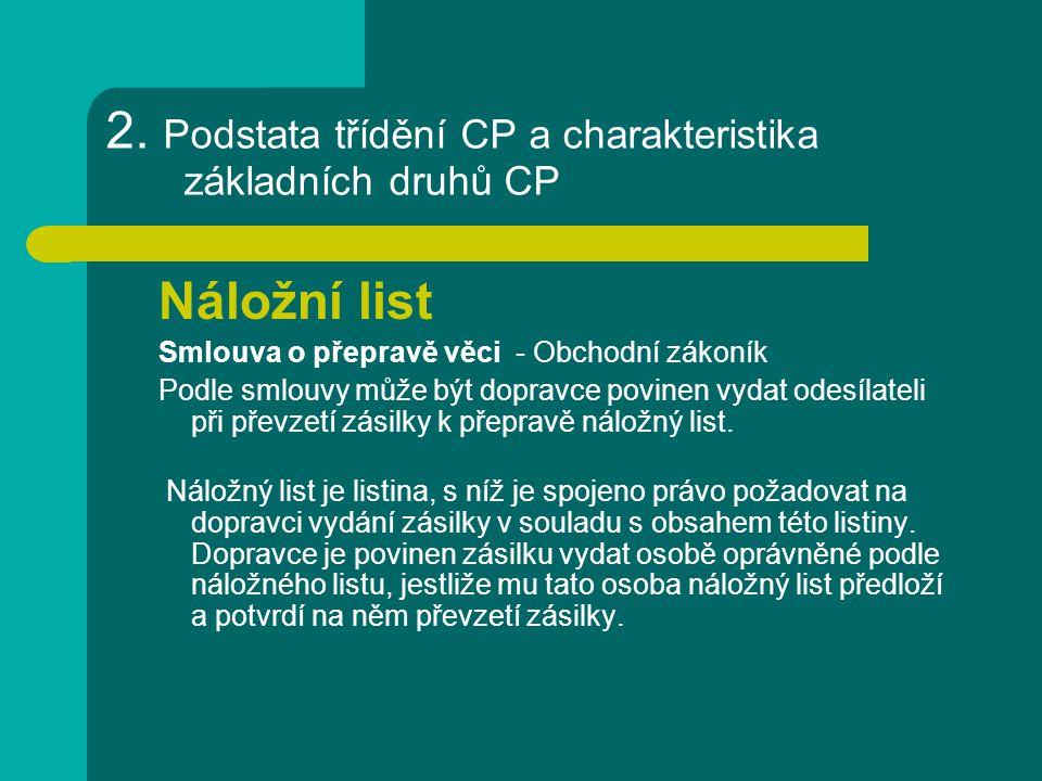 2. Podstata třídění CP a charakteristika základních druhů CP