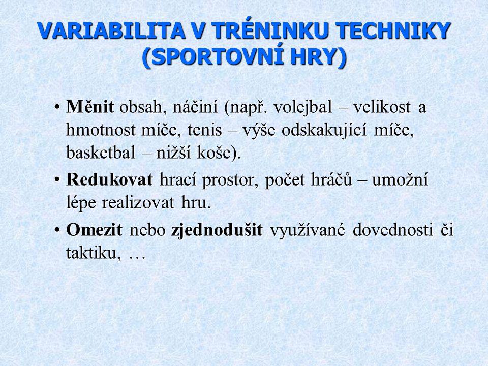 VARIABILITA V TRÉNINKU TECHNIKY (SPORTOVNÍ HRY)