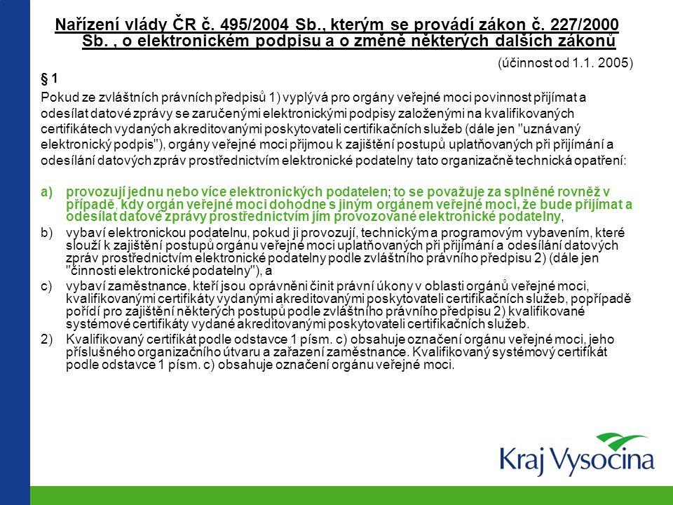 Nařízení vlády ČR č. 495/2004 Sb. , kterým se provádí zákon č