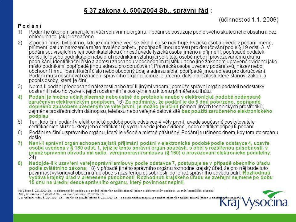 § 37 zákona č. 500/2004 Sb., správní řád :