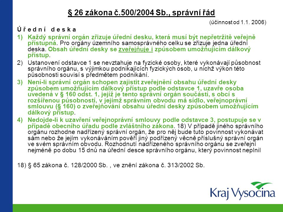 § 26 zákona č.500/2004 Sb., správní řád