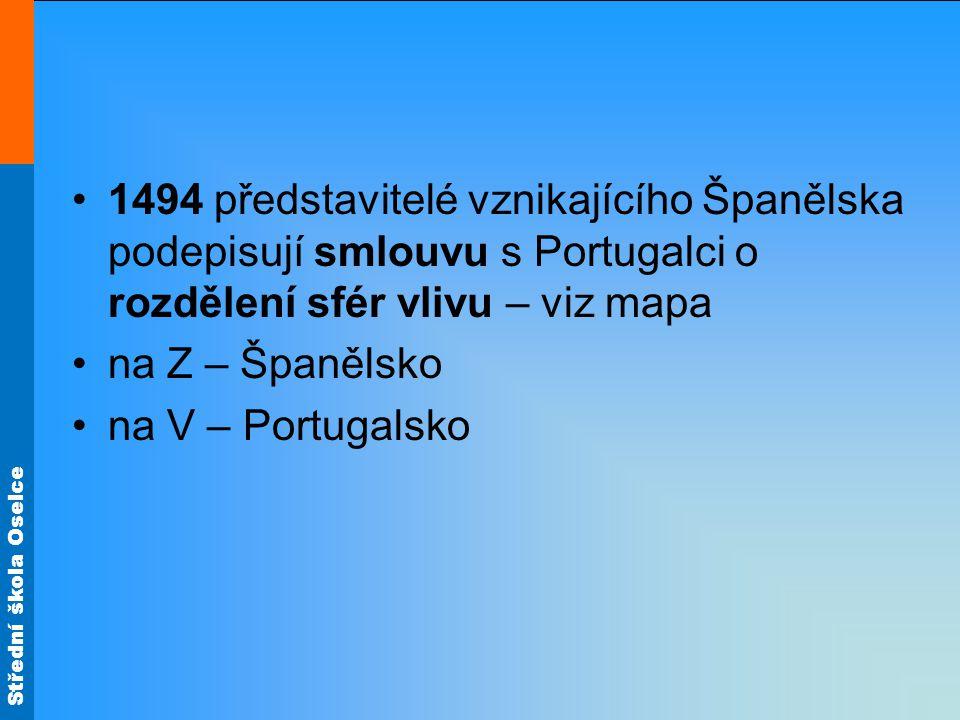 1494 představitelé vznikajícího Španělska podepisují smlouvu s Portugalci o rozdělení sfér vlivu – viz mapa