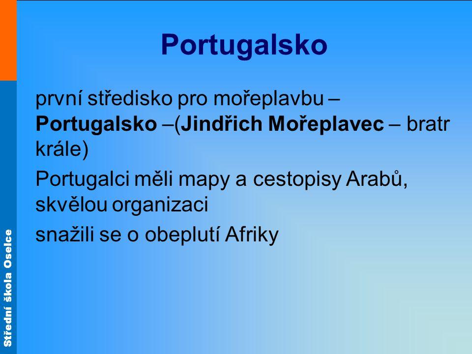 Portugalsko první středisko pro mořeplavbu – Portugalsko –(Jindřich Mořeplavec – bratr krále)