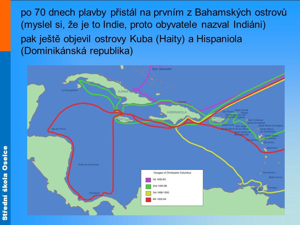 po 70 dnech plavby přistál na prvním z Bahamských ostrovů (myslel si, že je to Indie, proto obyvatele nazval Indiáni) pak ještě objevil ostrovy Kuba (Haity) a Hispaniola (Dominikánská republika)