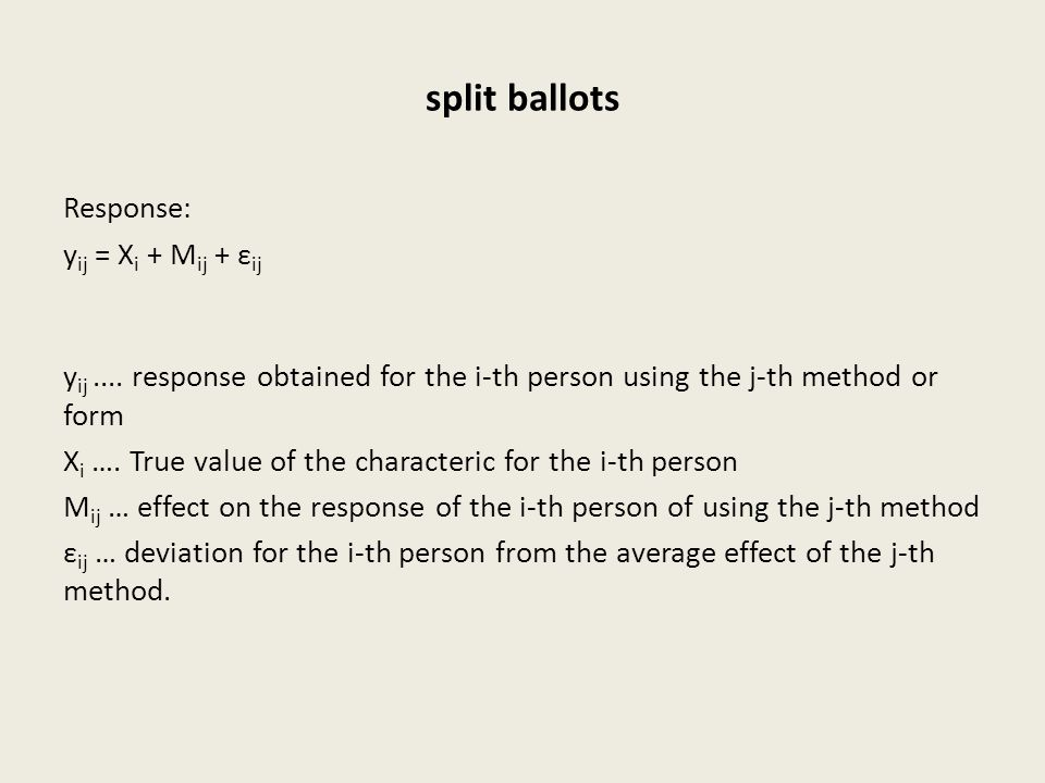 split ballots Response: yij = Xi + Mij + εij