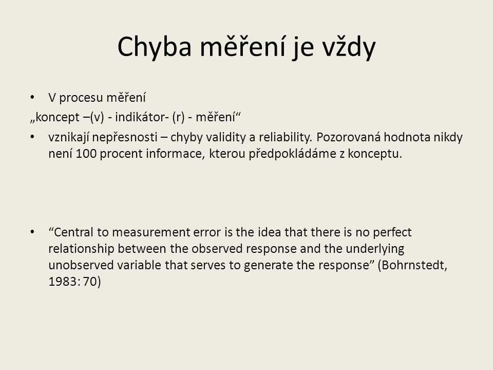 Chyba měření je vždy V procesu měření