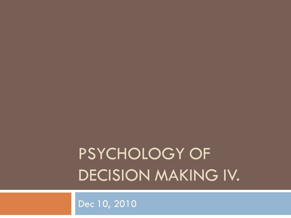 Psychology of Decision making IV.