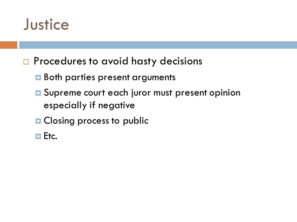 Justice Procedures to avoid hasty decisions