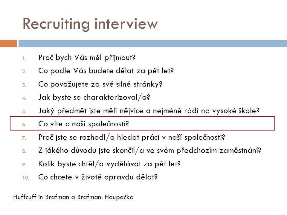 Recruiting interview Proč bych Vás měl přijmout