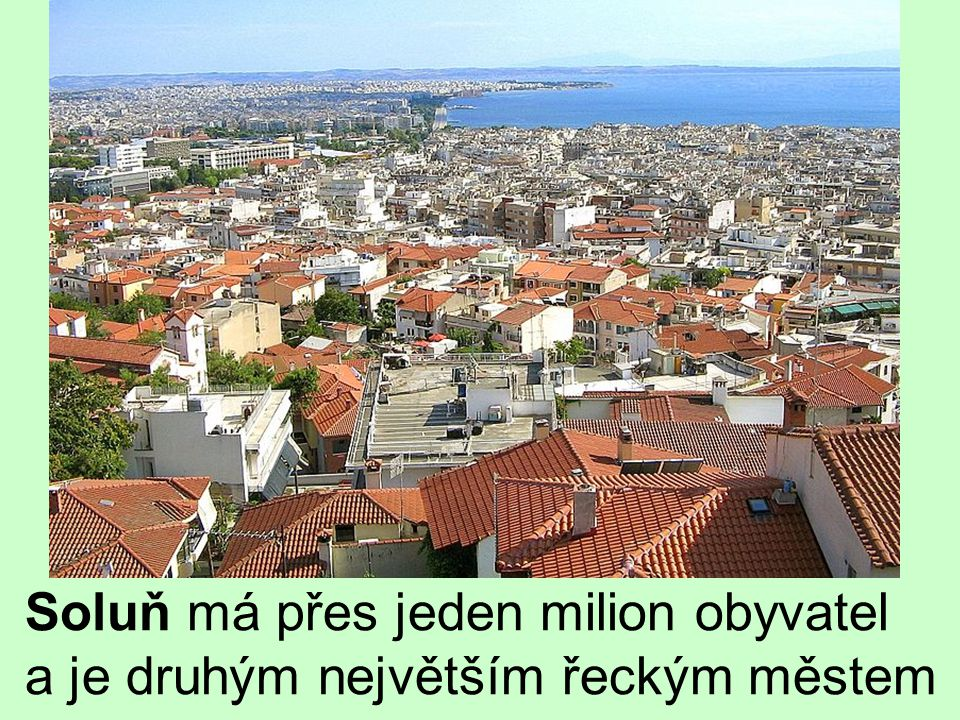 Soluň má přes jeden milion obyvatel a je druhým největším řeckým městem