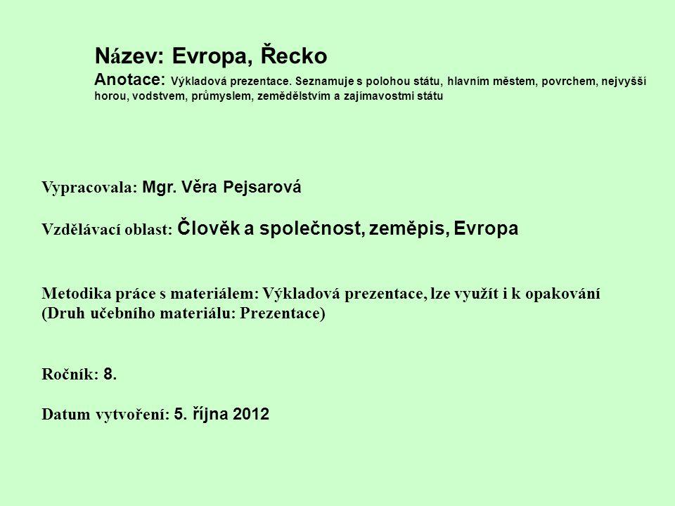 Název: Evropa, Řecko Anotace: Výkladová prezentace